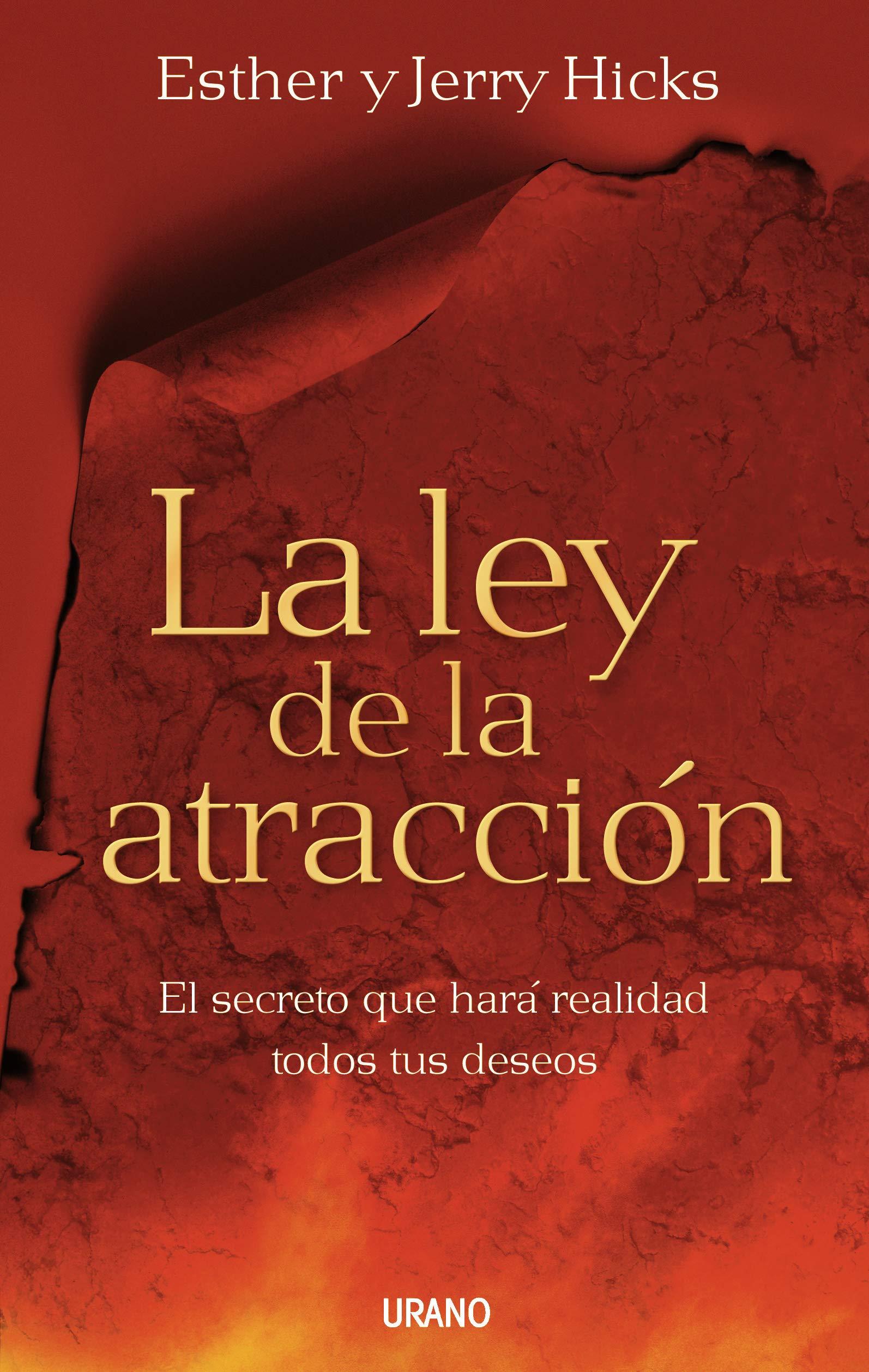 La ley de la atracción: El secreto que hará realidad todos tus deseos Crecimiento  personal: Amazon.es: Esther Hicks, Jerry Hicks: Libros