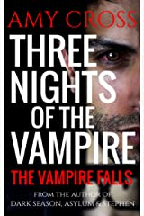 The Vampire Falls (Three Nights of the Vampire Book 1) Kindle Edition