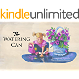 The Watering Can: A children's book about growing up