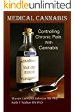 Medical Cannabis for Pain Relief: Controlling  Chronic Pain With Cannabis: THC and CBD Nature's Answer to the Opioid Epidemic