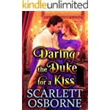 Daring the Duke for a Kiss: A Steamy Historical Regency Romance Novel