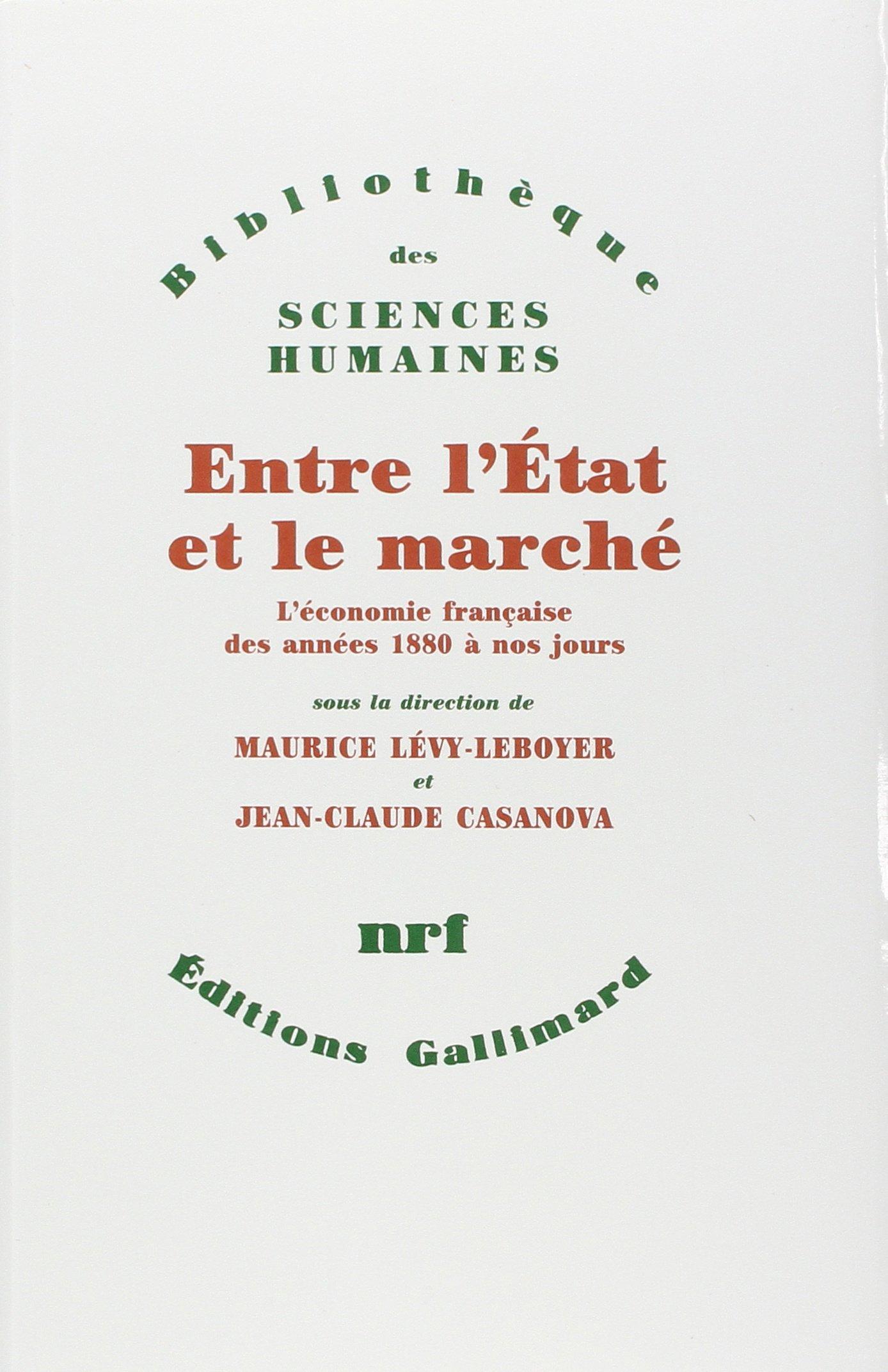 Entre l'Etat et le marché. L'économie française des années 1880 à nos jours Broché – 13 novembre 1991 Collectif Gallimard 207072137X TL207072137X