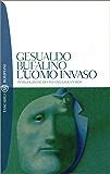 L'uomo invaso (I grandi tascabili Vol. 433) (Italian Edition)