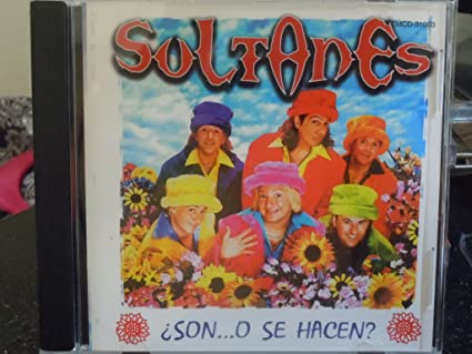 Soltanes - Son O Se Hacen by Soltanes - Amazon.com Music