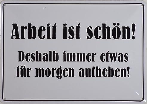 Blechschild 10x15 Cm U0026quot;Arbeit Ist Schönu0026quot; Spruch Sprüche Sign  Blechschilder Schild ...