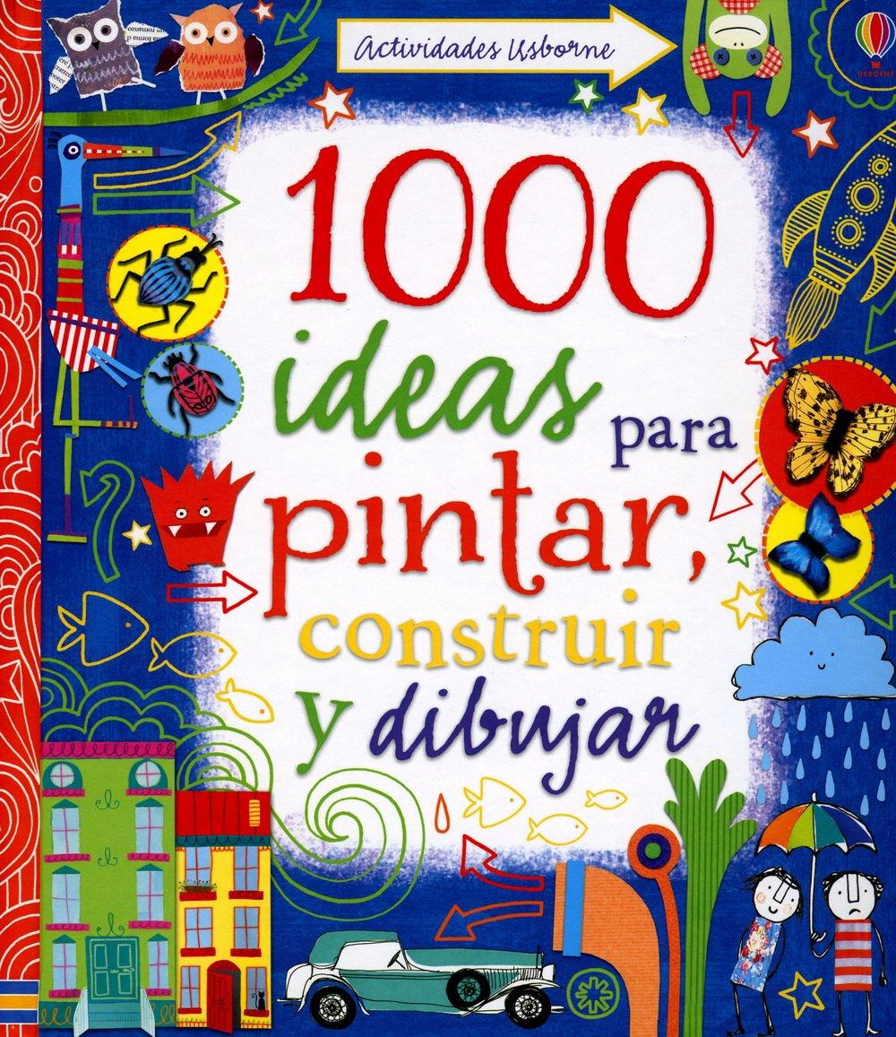 1000 ideas para pintar, construir y dibujar: Amazon.es: VV.AA.: Libros