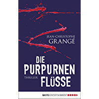 Die purpurnen Flüsse: Thriller (German Edition)