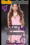 Feminized Futa Anniversary: A Futa-on-Male Erotic Tale (Feminized by the Futa Wife Book 1)