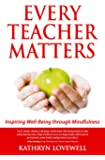 Every Teacher Matters: Inspiring Well-Being through Mindfulness