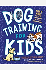 Dog Training for Kids: Fun and Easy Ways to Care for Your Furry Friend Kindle Edition