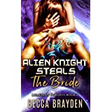 Alien Knight Steals the Bride (Lumerian Knights Book 2)