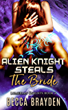 Alien Knight Steals the Bride: A Paranormal SciFi Romance (Lumerian Knights Book 2)