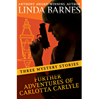Further Adventures of Carlotta Carlyle: Three Mystery Stories (The Carlotta Carlyle Mysteries) (English Edition)