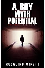 """A boy with Potential: """"A black pearl of a story"""" (Crime shorts Book 1) Kindle Edition"""