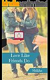 Love Like Friends Do
