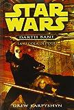 La regola dei due. Star Wars. Darth Bane: 2