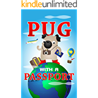 Pug with a Passport: A Kids' Travel Guide (English Edition)