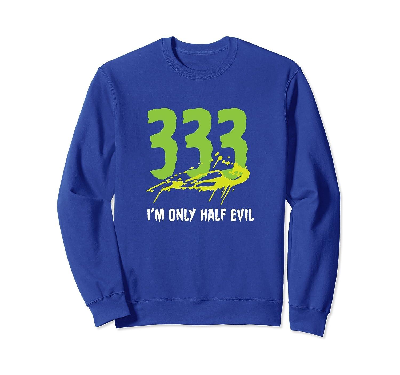 333 I'm Only Half Evil Halloween Sweatshirt-Rose