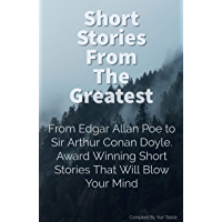 Short Stories From The Greatest: Masterpieces from literature geniuses (English Edition)