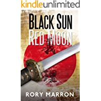 Black Sun, Red Moon: A Novel of Rivalry and Revenge in WWII Java. Based on a True Story!