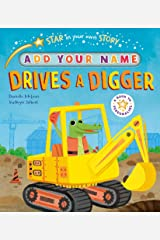 Star in Your Own Story: Drives the Digger Hardcover