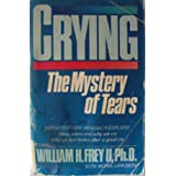 Crying: The Mystery of Tears