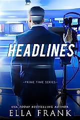 Headlines (Prime Time Series Book 3) Kindle Edition