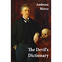 The Devil's Dictionary (or The Cynic's Wordbook: Unabridged with all the Definitions) (English Edition)