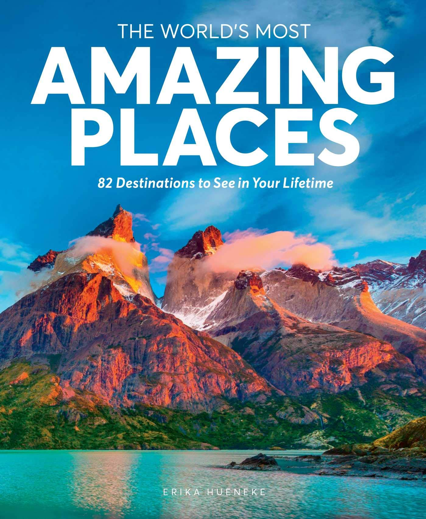 The World's Most Amazing Places 20 Destinations to See in Your ...