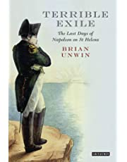 Terrible Exile: The Last Days of Napoleon on St Helena