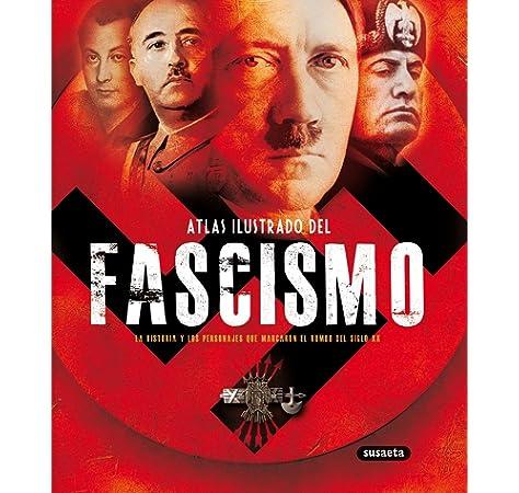 Fascismo, Atlas Ilustrado Del: Amazon.es: Francesca Tacchi, Jesús de Andrés, Susaeta, Equipo: Libros