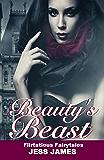 Beauty's Beast (Flirtatious Fairytales Book 4)