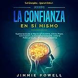 La Creación de la Confianza en Sí Mismo [The Creation of Self-Confidence]