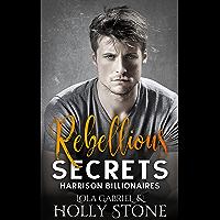 Rebellious Secrets (Harrison Billionaires Book 1) (English Edition)