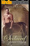 Seduced By The Savage Centaur
