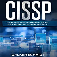 CISSP: A Comprehensive Beginners Guide on the Information Systems Security