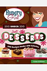 Hungry Girl 200 Under 200 Just Desserts: 200 Recipes Under 200 Calories Kindle Edition
