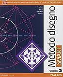 Metodo disegno smart. Per le Scuole superiori. Con e-book. Con espansione online