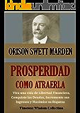 PROSPERIDAD: COMO ATRAERLA (Timeless Wisdom Collection nº 56)