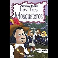 Los tres mosqueteros (Clasicos Para Ninos / Children's Classics)