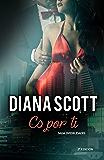 Es por Ti: + de 100.000 lectores han disfrutado de una Saga cargada de acción, romance y erotismo. (Saga Infidelidades nº 2)