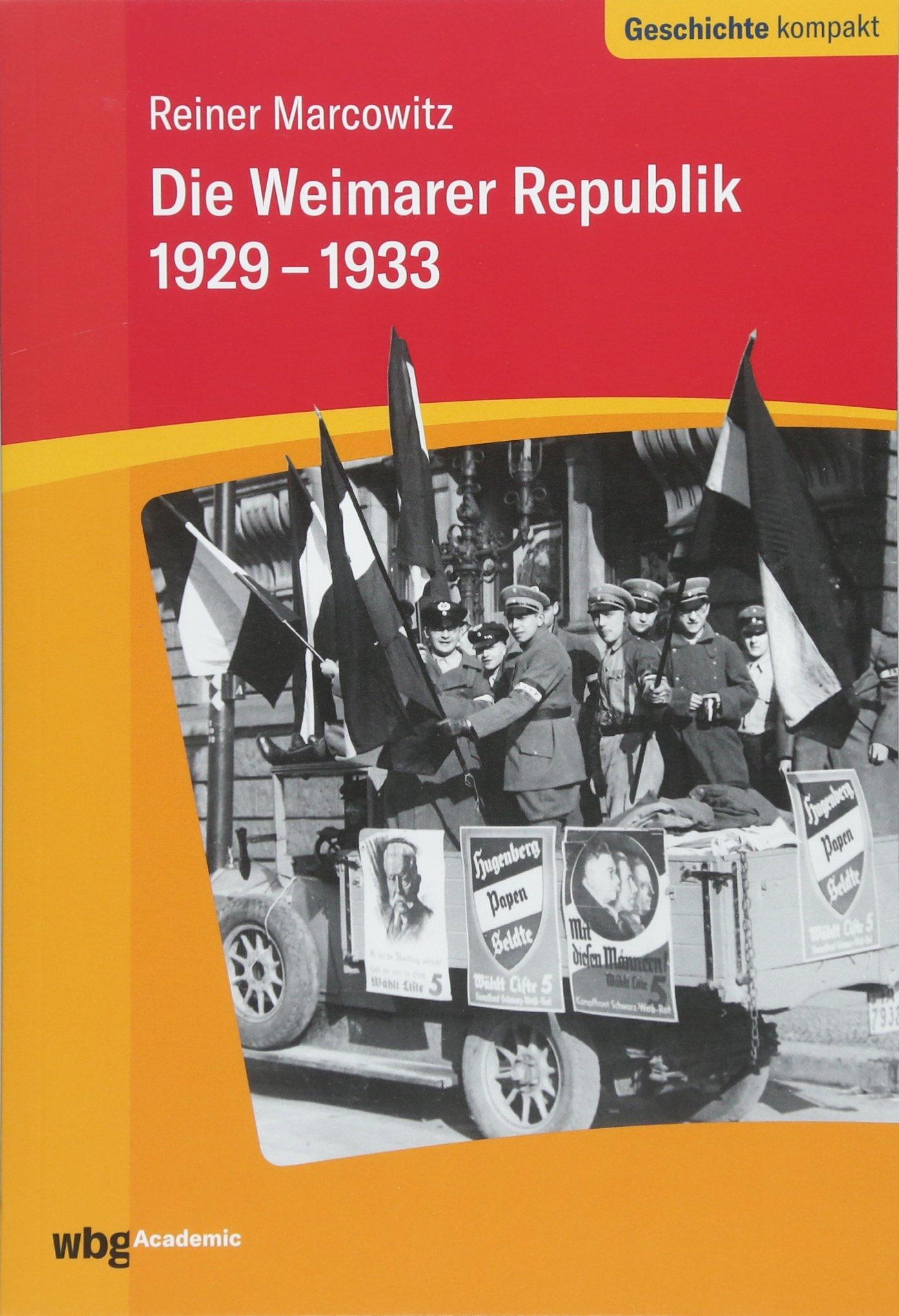 Die Weimarer Republik 1929-1933 (Geschichte kompakt)