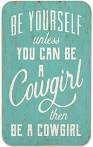 Open Road Brands Be Yourself Unless You Can Be a Cowgirl Wood Wall Decor for Bedroom or Garage