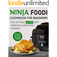 Ninja Foodi Cookbook for Beginners: The air fryer guide with delicious and easy recipes
