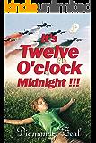 It's Twelve O'clock Midnight!