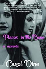 Places in the Bone: A Memoir Kindle Edition