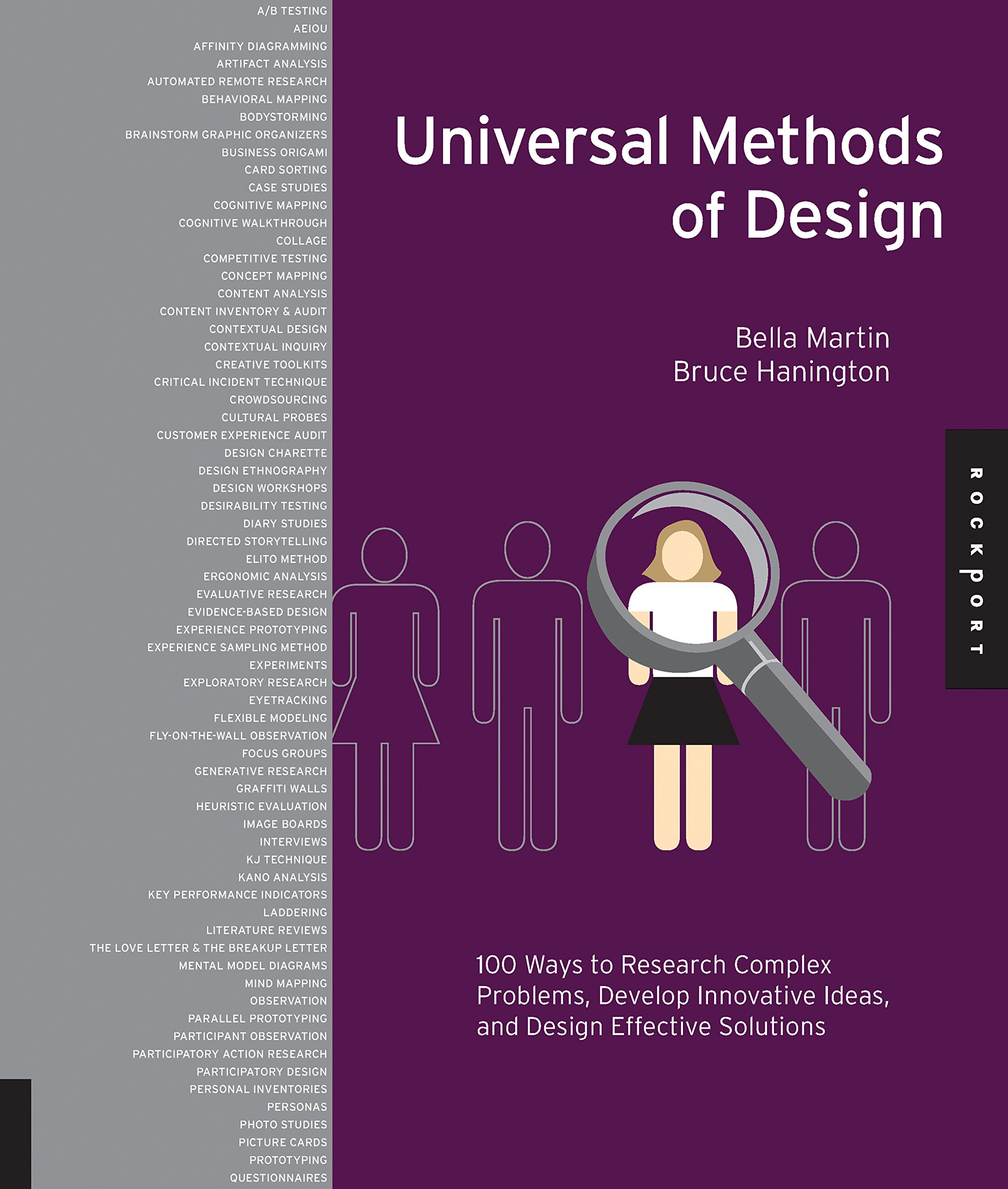 Universal Methods of Design: 100 Ways to Research Complex Problems, Develop  Innovative Ideas, and Design Effective Solutions: Bruce Hanington, Bella  Martin: ...