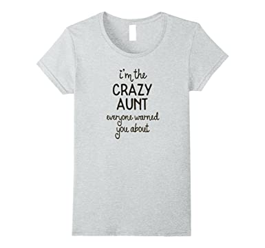 Amazon.com  Womens I m the crazy aunt everyone warned you about ... 33dab9c40b