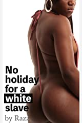 No Holiday for a White Slave (Black Mistress / white slave Book 3) Kindle Edition