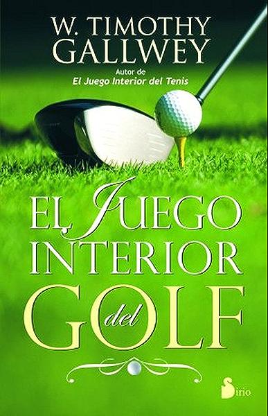 EL JUEGO INTERIOR DEL GOLF (2012) eBook: GALLWEY, W. TIMOTHY ...